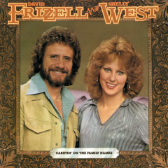 Carryin' On The Family Names - David Frizzell, Shelly West