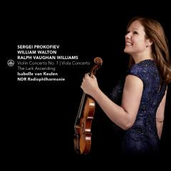 Prokofiev: Violin Concerto No. 1 - Walton: Viola Concerto - Vaughan Williams: The Lark Ascending - Isabelle van Keulen, Radio Philharmonie Hannover Des NDR