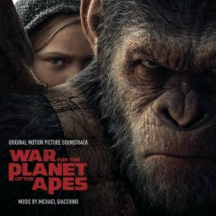 War for the Planet of the Apes (Original Motion Picture Soundtrack) - Michael Giacchino