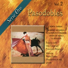 Pasodobles, Vol. 2. Serie Oro - Various Artists