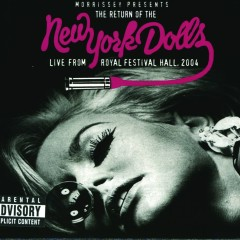 The Return of the New York Dolls - Live From Royal Festival Hall, 2004 - New York Dolls
