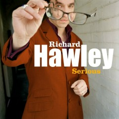 Serious - Richard Hawley