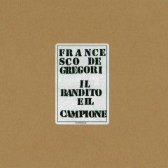 Il Bandito E Il Campione - Francesco De Gregori