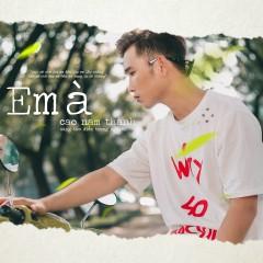 Em À (Single) - Cao Nam Thành