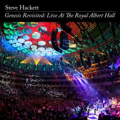 Genesis Revisited: Live at the Royal Albert Hall - Steve Hackett