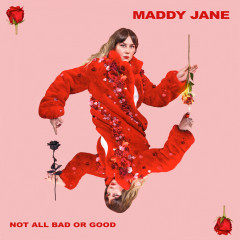Not All Bad Or Good - Maddy Jane