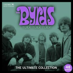 Turn! Turn! Turn! The Byrds Ultimate Collection - The Byrds