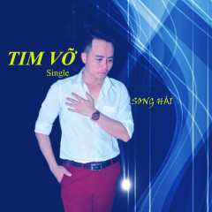 Tim Vỡ (Single) - Song Hải