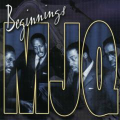 Beginnings - The Modern Jazz Quartet