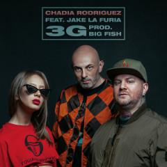 3G - Chadia Rodriguez, Big Fish, Jake La Furia