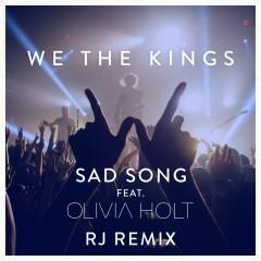 Sad Song (feat. Olivia Holt) [RJ Remix] - We The Kings, Olivia Holt