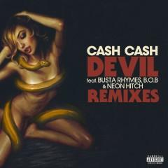 Devil (feat. Busta Rhymes, B.o.B & Neon Hitch) [Remixes] - Cash Cash, Busta Rhymes, B.o.B, Neon Hitch