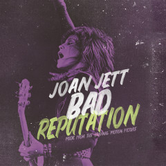 Bad Reputation (Music from the Original Motion Picture) - Joan Jett