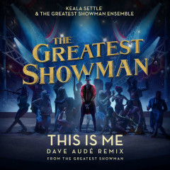 This Is Me (Dave Audé Remix) (The Greatest Showman OST)