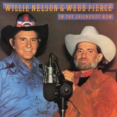 In the Jailhouse Now - Willie Nelson, Webb Pierce
