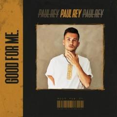 Good For Me. (Single) - Paul Rey