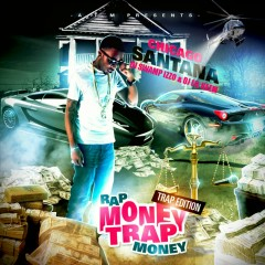 Rap Money, Trap Money - Chicago Santana