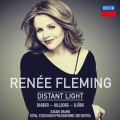 Reneé Fleming: Distant Light - Renee Fleming, Royal Stockholm Philharmonic Orchestra, Sakari Oramo