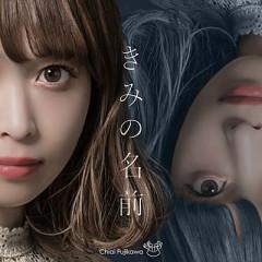 Kimi no Namae - Chiai Fujikawa