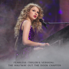 Fearless (Taylor's Version): The Halfway Out The Door Chapter - Taylor Swift