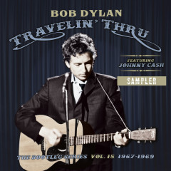 Travelin' Thru, 1967 - 1969: The Bootleg Series, Vol. 15 (Sampler) - Bob Dylan