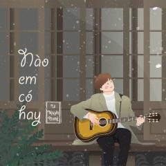 Nào Em Có Hay (Single) - Lê Nguyên Phương