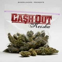 Keisha - Ca$h Out
