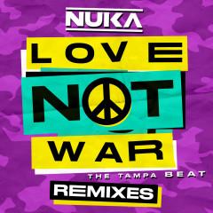 Love Not War (The Tampa Beat) [Remixes] - Nuka, Jason Derulo