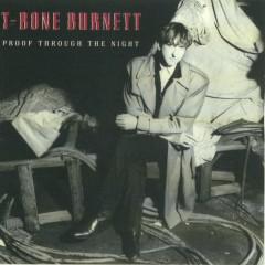 Proof Through The Night (Remastered) - T-Bone Burnett