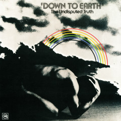 Down To Earth - The Undisputed Truth