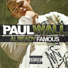 Already Famous - Paul Wall, Slim Thug