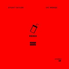Juice (Remix) - Stunt Taylor, Vic Mensa