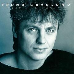 Hearts In Danger - Trond Granlund