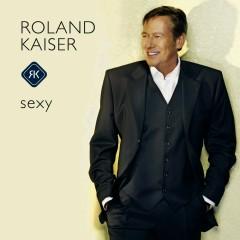 Sexy - Roland Kaiser