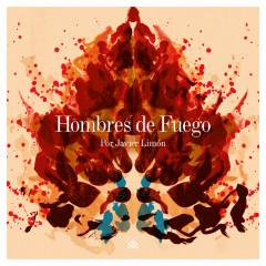 Hombres De Fuego - Javier Limón
