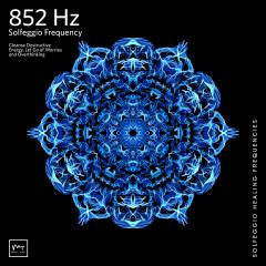 852 Hz Returning to Spiritual Order - Miracle Tones, Solfeggio Healing Frequencies