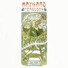 Big Bop Nouveau - Maynard Ferguson