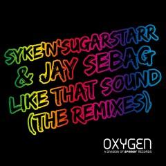 Like That Sound (The Remixes) - Syke'N'Sugarstarr, Jay Sebag