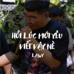 Hồi Lúc Mới Yêu Viết Vậy Nè (Single) - Lawy
