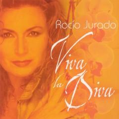 Viva la Diva - Rocio Jurado