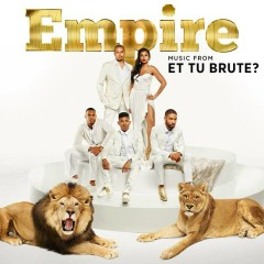Empire: Music From 'Et Tu Brute?' - Empire Cast