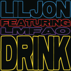 Drink (feat. LMFAO) - Lil Jon