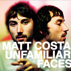 Unfamiliar Faces - Matt Costa