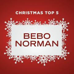 Christmas Top 5 - Bebo Norman