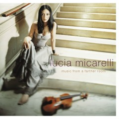 Music From A Farther Room - Lucia Micarelli