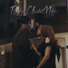Điều Chưa Nói (Single)