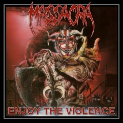 Enjoy the Violence (Reissue + Bonus) - Massacra