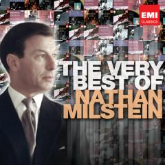 The Very Best Of: Nathan Milstein - Nathan Milstein
