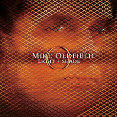 Light And Shade - Mike Oldfield