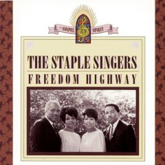 Freedom Highway - The Staple Singers